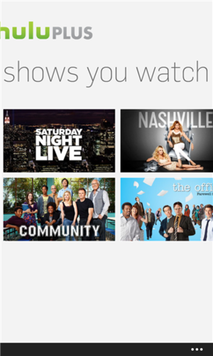 Shows available via Hulu Plus app for Windows Phone 8