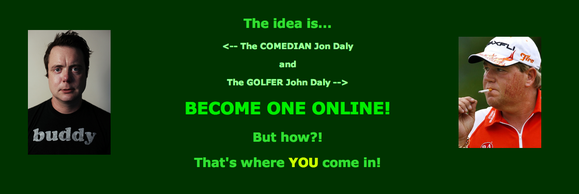 Jon Daly is John Daly