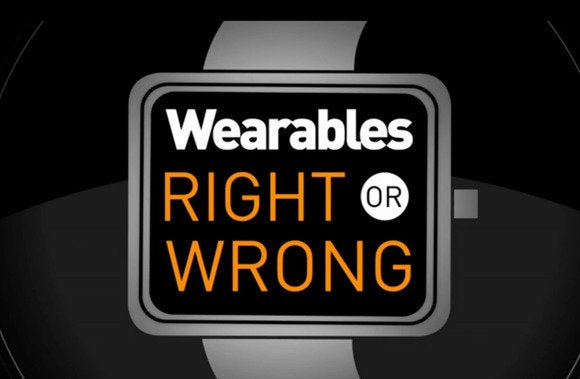 wearables right or wrong