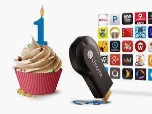 chromecast 1st birthday
