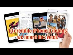 10 credible iphone 6 details we heard this week