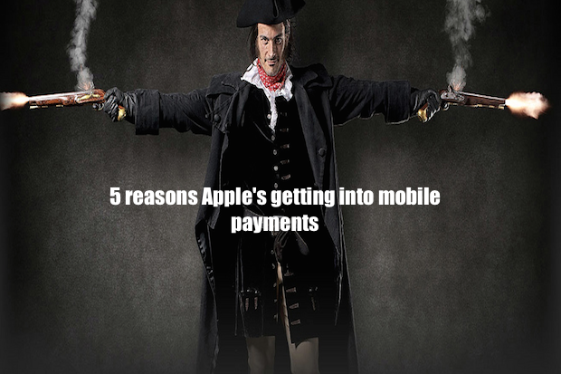 5 reasons apples getting into mobile payments