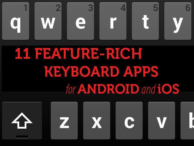 11 Feature Rich Keyboard Replacements For Android And Ios Infoworld