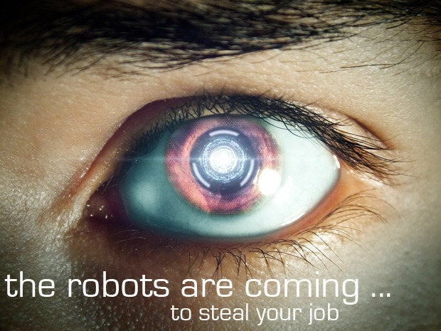The robots are coming -- to steal your job