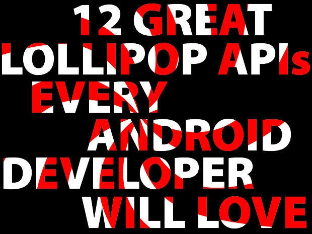 12 great Lollipop APIs every Android 5.0 developer will love
