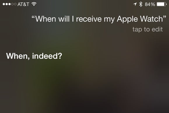 Q: When will I receive my Apple Watch? A: When, indeed?