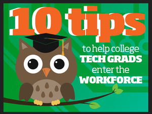 10 tips to help college tech grads enter the workforce
