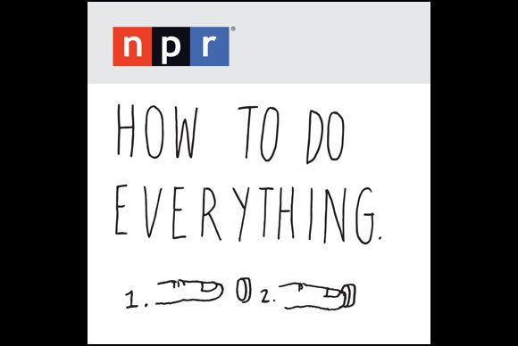 podcasts how to do everything