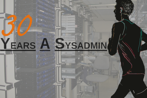30 years a sysadmin