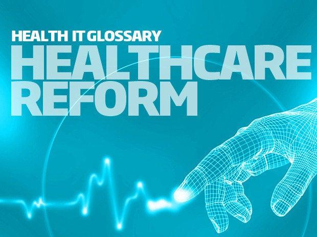 health it glossary - healthcare reform