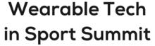 Wearable Tech in Sport Summit