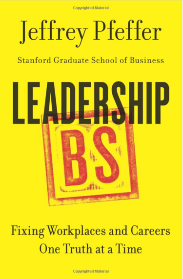 pfeffer leadership bs fixing workplaces careers