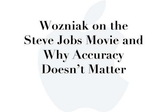 woz steve jobs accuracy