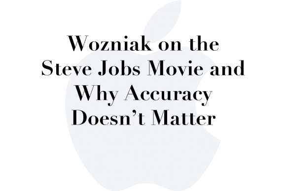 woz steve jobs accuracy
