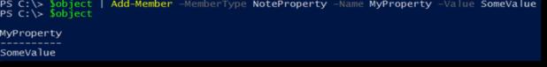 $object   Add-Member –MemberType NoteProperty –Name MyProperty –Value SomeValue