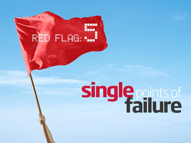 Red flag: Single points of failure