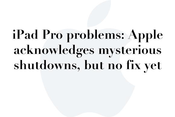 ipad pro problems
