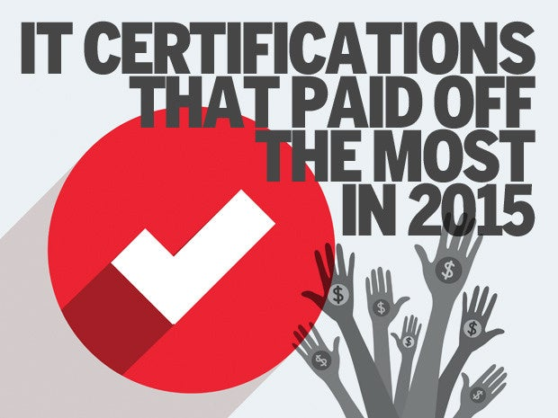 IT certifications that paid off the most in 2015 | CIO