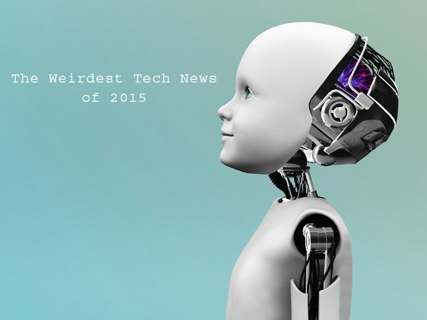 Weird science: 10 strange tech stories from 2015