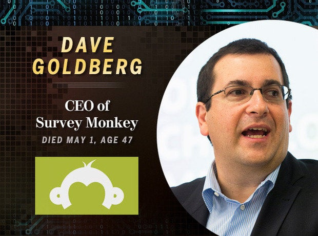 Dave Goldberg: CEO of Survey Monkey (Died May 1, age 47)