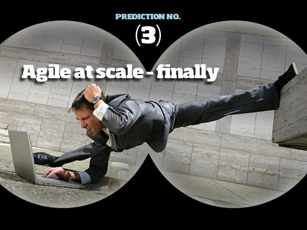 Prediction #3: Agile at scale - finally