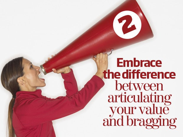 2. Embrace the difference between articulating your value and bragging