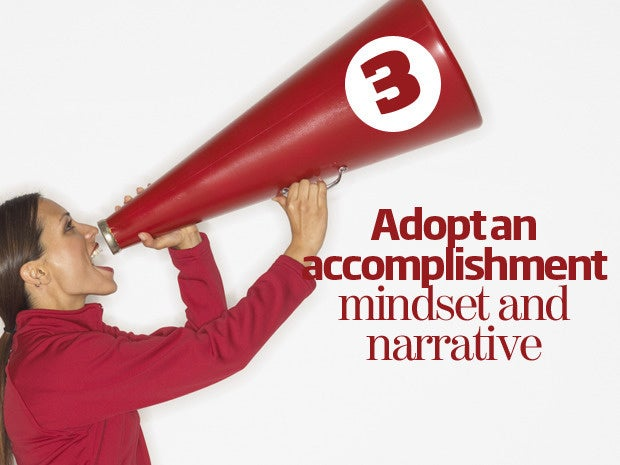 3. Adopt an accomplishment mindset and narrative
