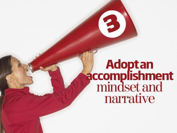 3. Adopt an accomplishment mindset and narrative