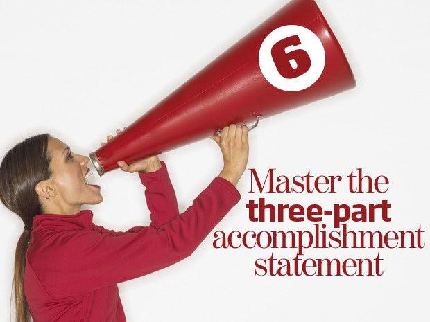6. Master the three-part accomplishment statement