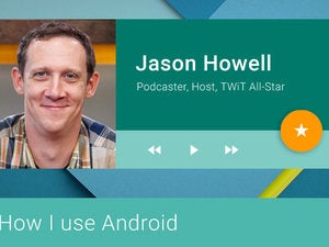 How I Use Android: Jason Howell