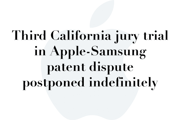 apple samsung postponed