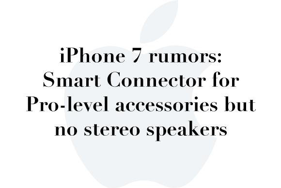 iphone 7 rumor smart connector