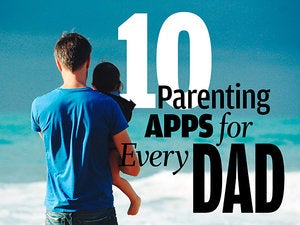 Dads to the rescue: 10 parenting apps to keep things running smoothly at home