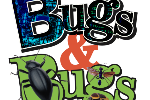 Bugs & Bugs: As in, the software kind -- and insects