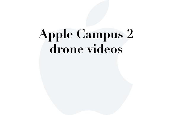 Apple Campus 2 Drone Videos