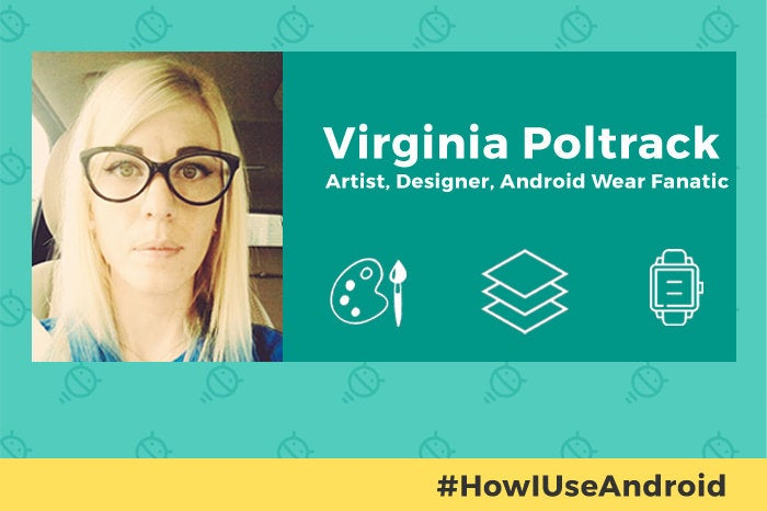 How I Use Android: Virginia Poltrack