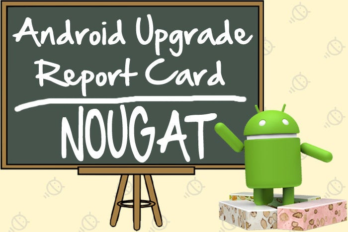 Android Upgrade Report Card -- Nougat