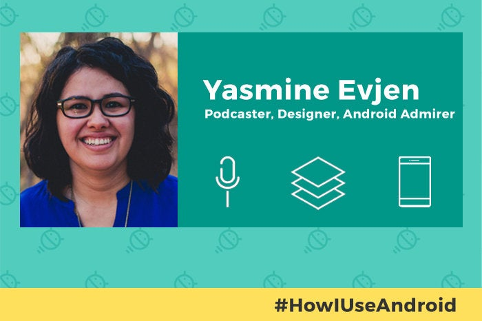 How I Use Android: Yasmine Evjen