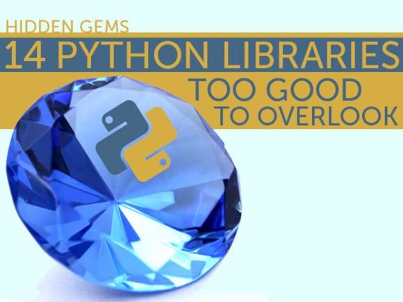 Hidden gems: 14 Python libraries too good to overlook