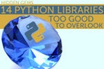 14 Python libraries too good to overlook