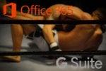 G Suite vs. Office 365 cloud collaboration battle heats up