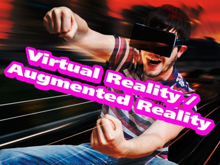 Virtual Reality / Augmented Reality