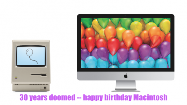 30 years doomed: Happy Birthday, Macintosh