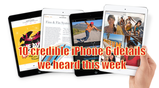 10_credible_iphone_6_details_we_heard_this_week.png