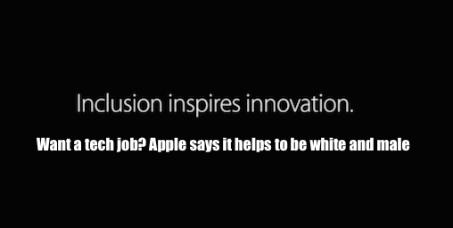 want_a_tech_job_apple_says_it_helps_to_be_white_and_male.png