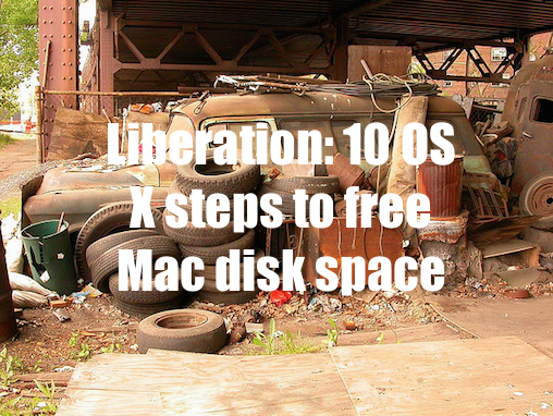 Liberation: 10 OS X steps to free Mac disk space | Computerworld