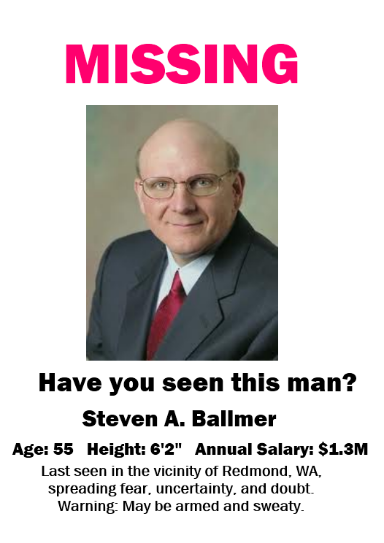 Steve Ballmer: Have you seen this man?