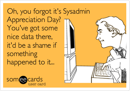It's never too early to plan for SysAdmin Day 2014