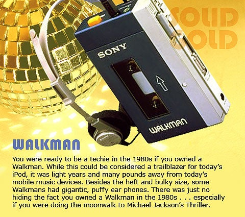 You were ready to be a techie in the 1980s if you owned a Walkman.