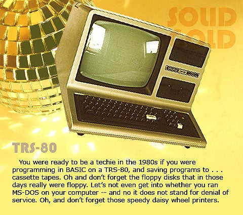 You were ready to be a techie in the 1980s if you were programming in BASIC on a TRS-80